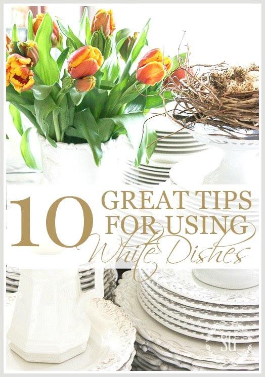 10-TIPS-FOR-USING-WHITE-DISHES-stonegableblog.com_