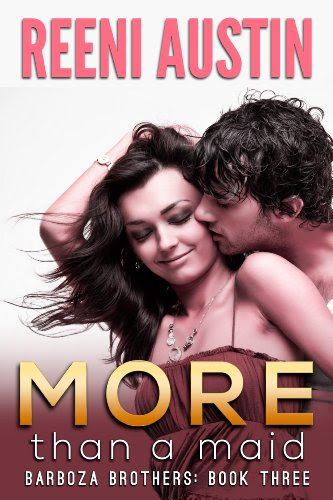 More Than a Maid (Barboza Brothers) by Reeni Austin
