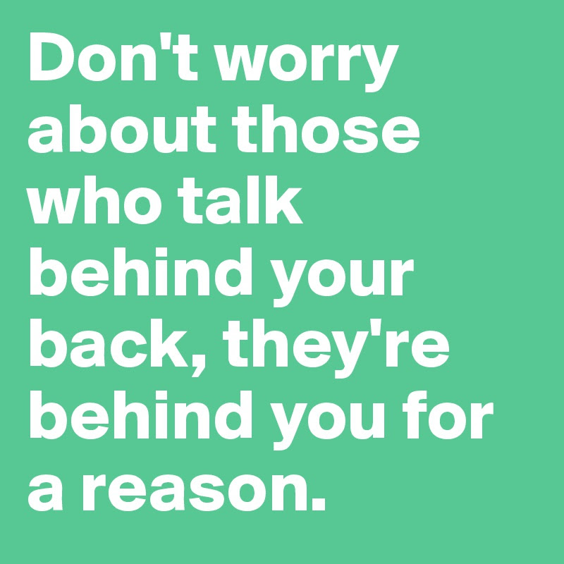 Don T Talk Behind Others Backs Agcrewall