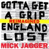Gotta Get a Grip / England Lost (Reimagined) - EP