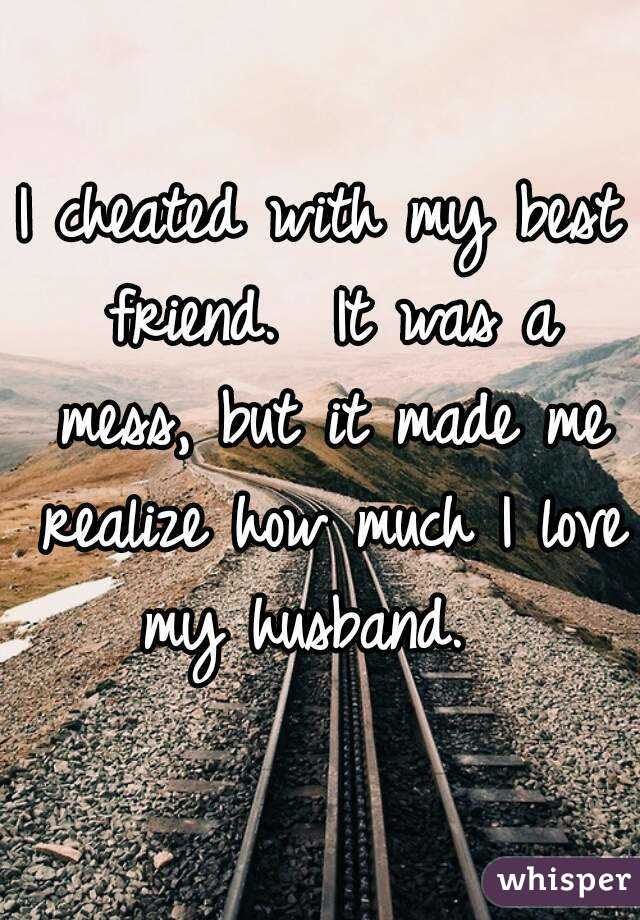 I Cheated With My Best Friend It Was A Mess But It Made Me Realize How