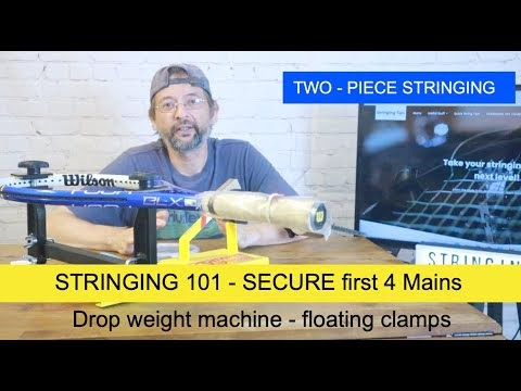 Racket Stringing 101 Course - Securing the main strings part 1