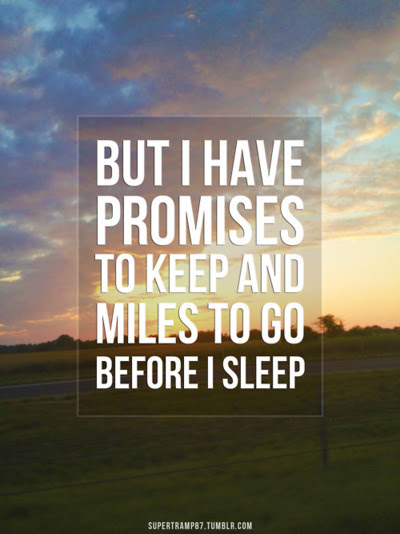 But I Have Promises To Keep And Miles To Go Before I Sleep Driving