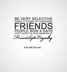 Selective friends loyalty