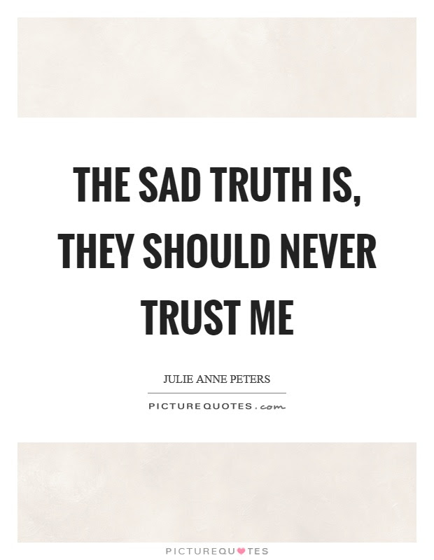Trust Me Quotes Trust Me Sayings Trust Me Picture Quotes