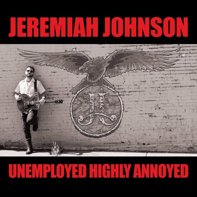 While 'Unemployed Highly Annoyed' Jeremiah Johnson Releases 2nd Album of the Year