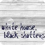 White House, Black Shutters