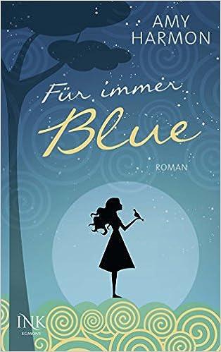 http://egmont-ink.de/buecher-und-autoren/fuer-immer-blue/