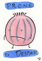 Prone to Despair