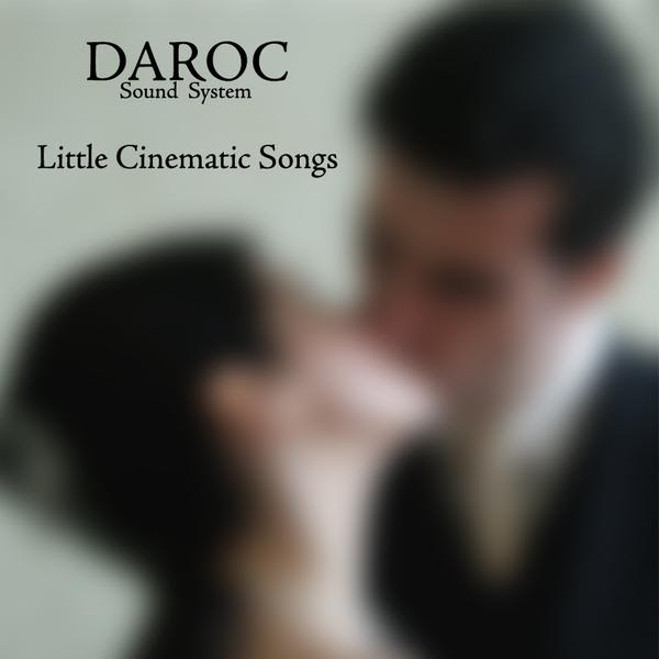 Daroc Sound System – little cinematic songs