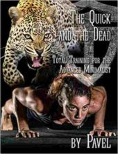 The Quick and the Dead - Total training for the advanced minimalist
