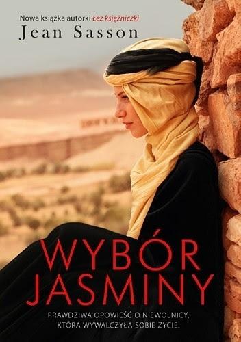 Okładka książki Wybór Jasminy. Prawdziwa opowieść o niewolnicy, która wywalczyła sobie życie