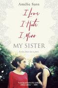 Title: I Love I Hate I Miss My Sister, Author: Amelie Sarn
