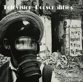 TELEVISION PERSONALITIES how i learned to love the bomb