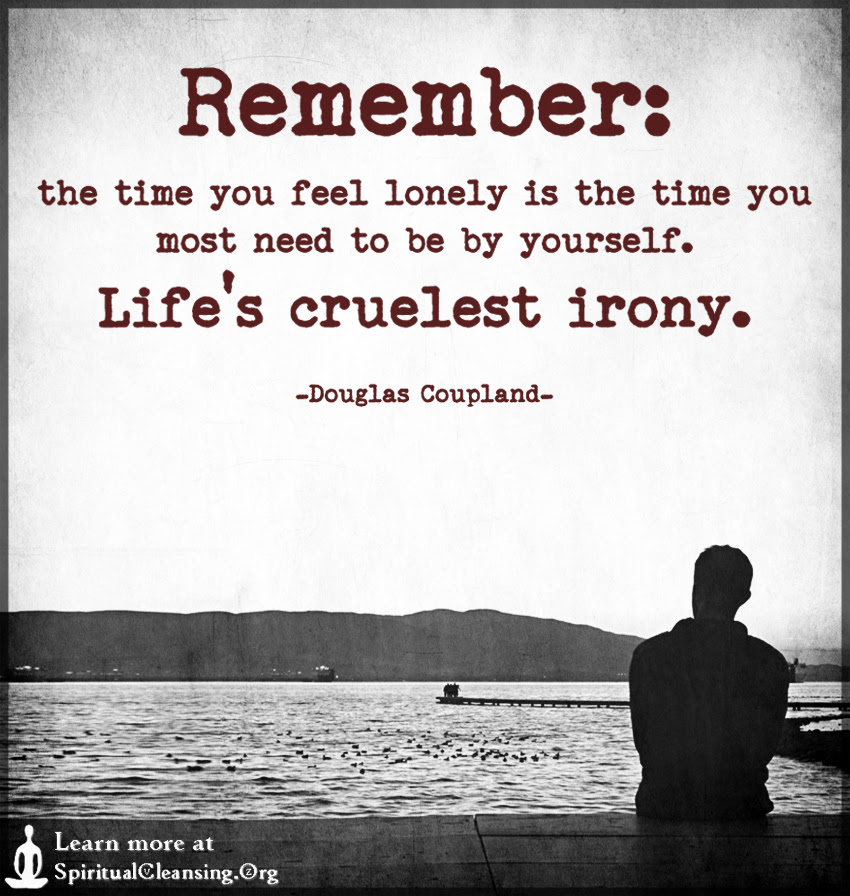 Remember The Time You Feel Lonely Is The Time You Most Need To Be