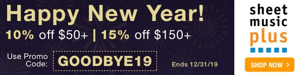 Goodbye 2019 Coupon: Get 10% Off of Orders of $50+ | 15% Off of Orders of $150+ on Sheet Music Plus with Code: GOODBYES19 - Ends 12/31/19