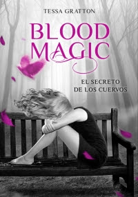 Blood magic. El secreto de los cuervos (Tessa Gratton)