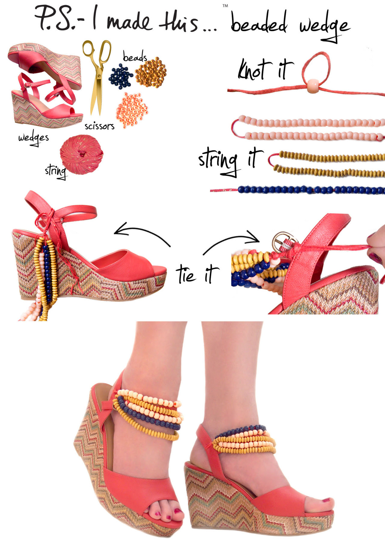 """B"" is for beads and Burberry.  The London-town fashion house blew us away with their bold beaded wedges.  Get inspired, get beading, and step into a sunny season with flirty embellishments on your stems. Adding bright beads to a basic wedge will breathe new life into last seasons shoe for this seasons lust-have item.    To create:  Reach for a wedge.  P.S.- We opted for these fun zig zag wedges.  Collect an assortment of wooden and/or plastic beads in colors and tones that compliment your shoe and personal style.  String beads onto a thin cord, string or ribbon.  Group together strands and double knot to your ankle strap and secure on both sides.  Vary the length slightly, so the beads have a cascading cluster effect!"