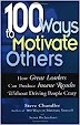 [PDF] 100 Ways to Motivate Others: How Great Leaders Can Produce Insane Results Without Driving People Crazy: Easyread Edition