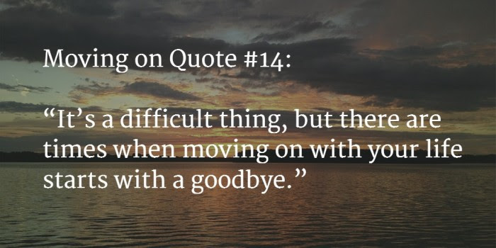 120 Great Moving On Quotes To Start A New Journey Nov 2017