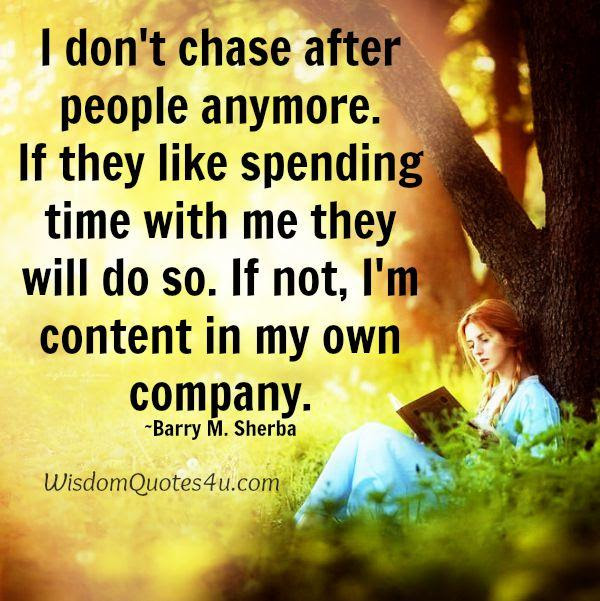You Dont Chase After People Anymore Wisdom Quotes