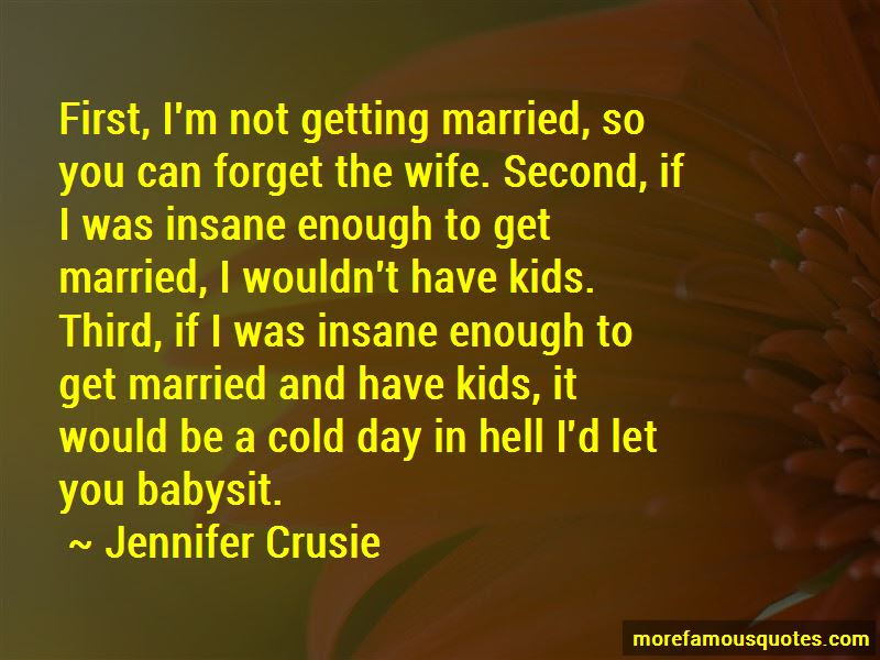 Im Not Getting Married Quotes Top 51 Quotes About Im Not Getting