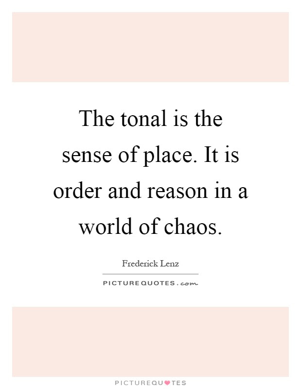 The Tonal Is The Sense Of Place It Is Order And Reason In A