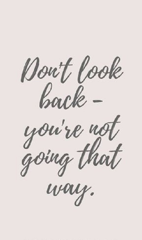 Dont Look Back Funny Pictures Quotes Memes Funny Images Funny
