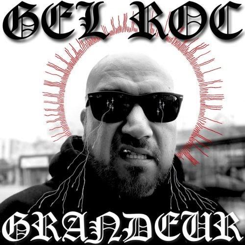 "Gel Roc – ""Grandeur"" (Album)"