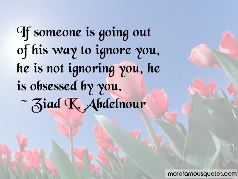 Not Ignoring You Quotes Top 37 Quotes About Not Ignoring You From