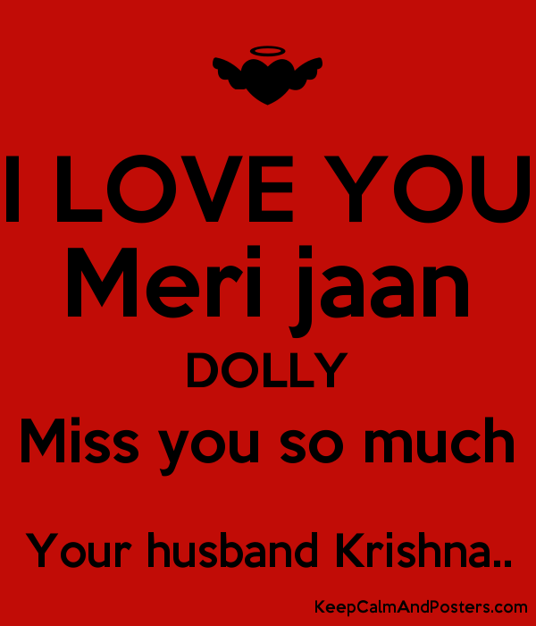 I Love You Meri Jaan Dolly Miss You So Much Your Husband Krishna