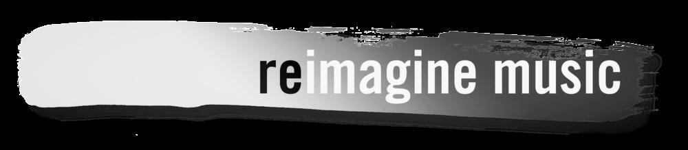 Reimagine Music