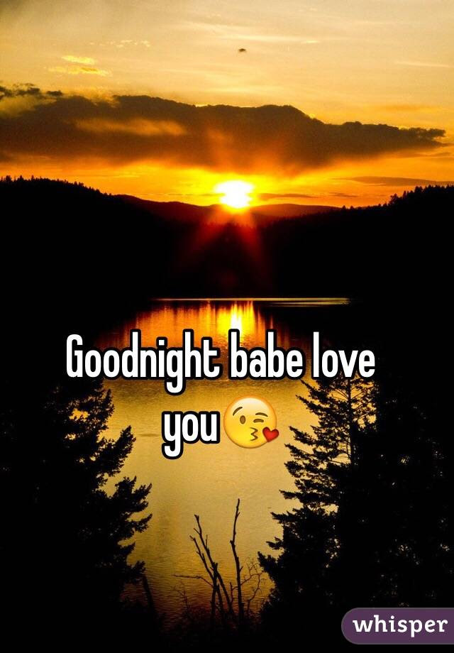 Goodnight Babe Love You