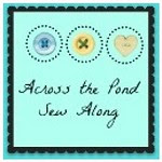 Across the Pond Sew Along
