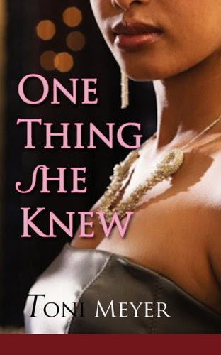 One Thing She Knew by Toni Meyer