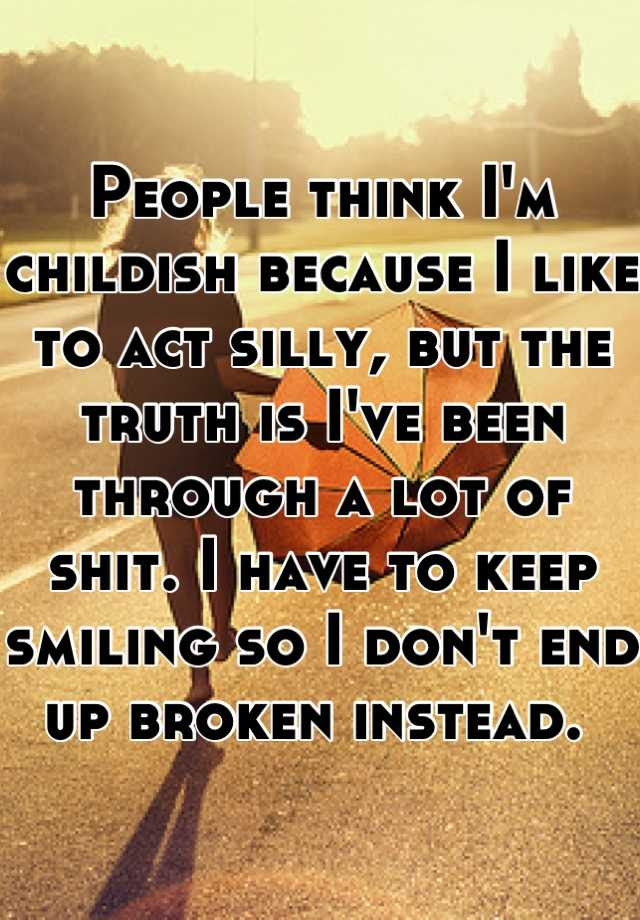 Quotes About Being Childish 73 Quotes