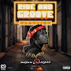 MIXTAPE: DJ Legend – Ride & Groove Mix