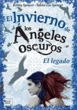 El invierno de los ángeles oscuros. El legado (Los ángeles oscuros III) Kristy Lee Spencer, Tabita Lee Spencer