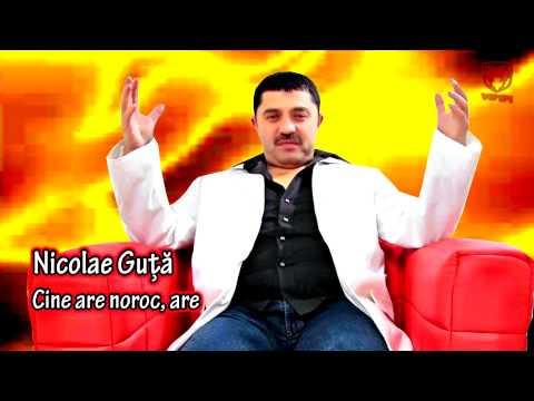 Nicolae Guta - Cine are noroc are