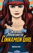 Title: The Incredible Adventures of Cinnamon Girl, Author: Melissa Keil
