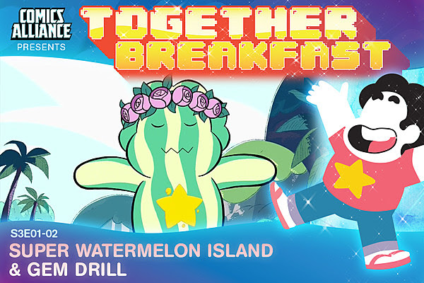 'Steven Universe': 'Super Watermelon Island' and 'Gem Drill'