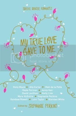 My  True Love Gave to Me, edited by Stephanie Perkins