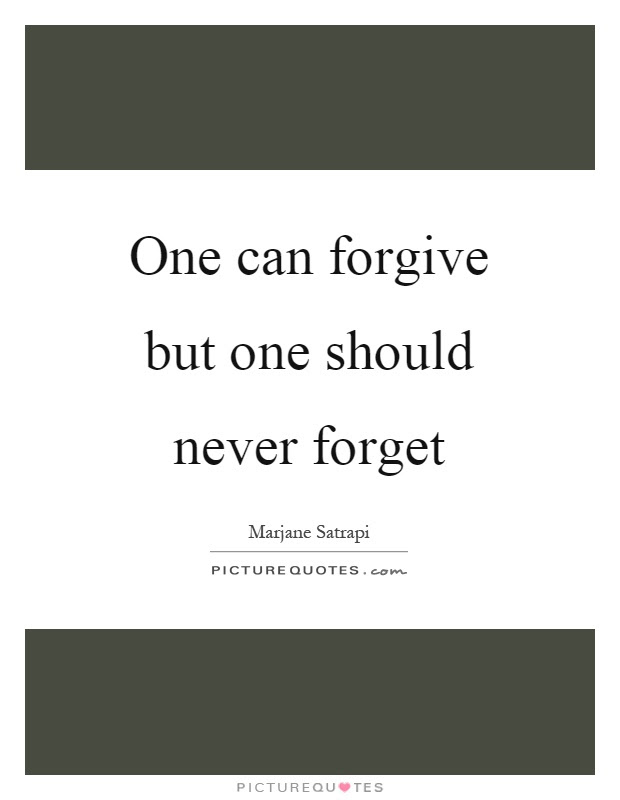 Forgive And Forget Quotes Sayings Forgive And Forget Picture Quotes