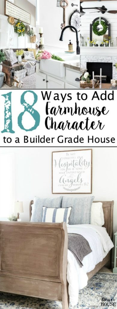 http://www.blesserhouse.com/2017/03/18-ways-to-add-farmhouse-character-to-a-builder-grade-house.html