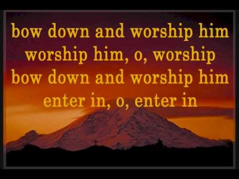 Bow Down And Worship Him Lyrics Download