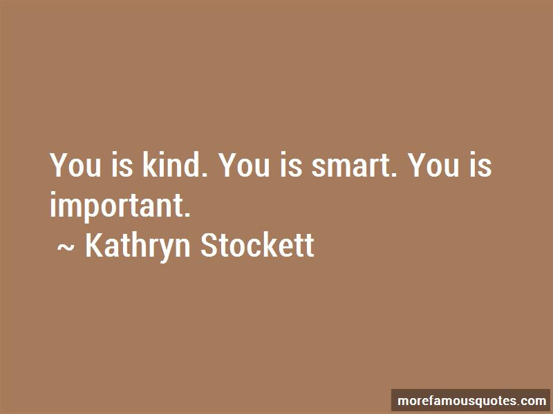 You Are Smart You Are Important Quotes Top 35 Quotes About You Are