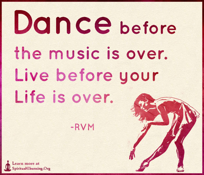 Dance Before The Music Is Over Live Before Your Life Is Over
