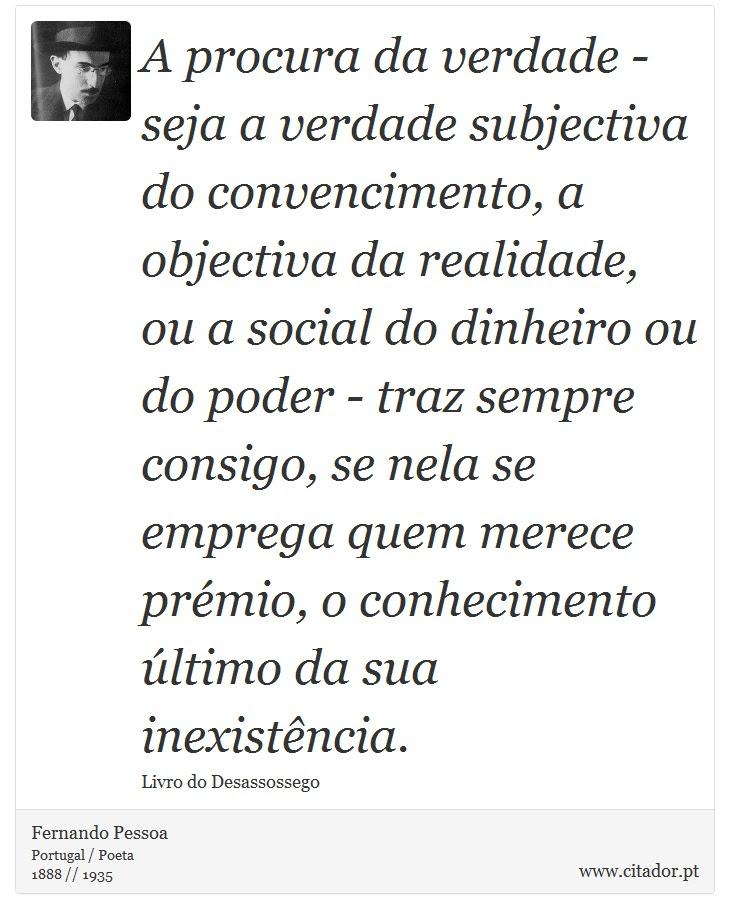 A Procura Da Verdade Seja A Verdade Subjecti Fernando Pessoa