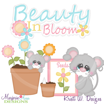 Beauty In Bloom Cutting Files-Includes Clipart