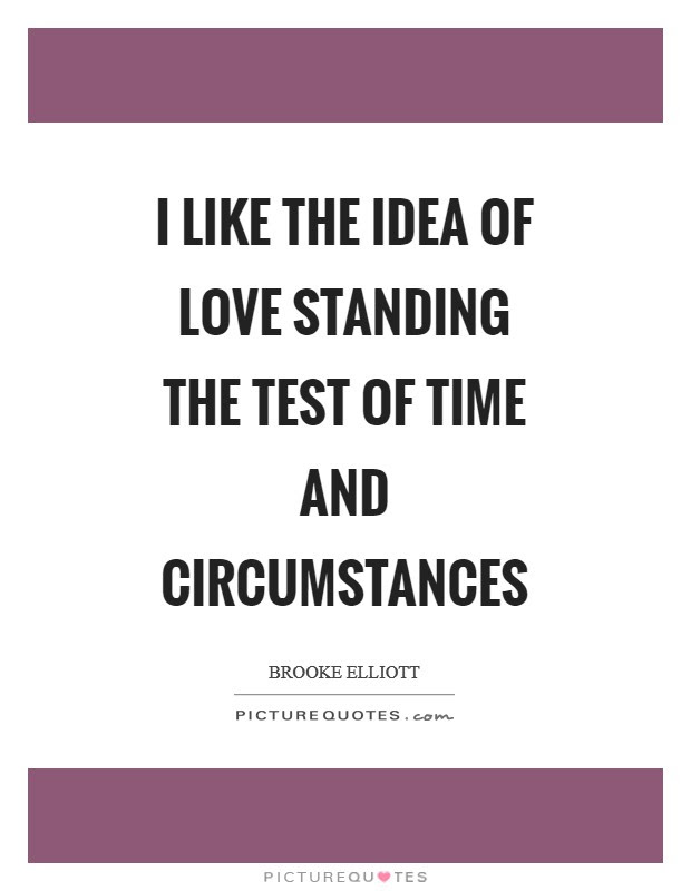 Test Of Time Quotes Sayings Test Of Time Picture Quotes